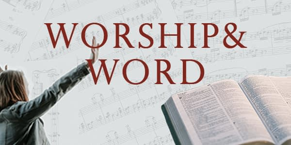Sign Up for the Worship and Word Devotional