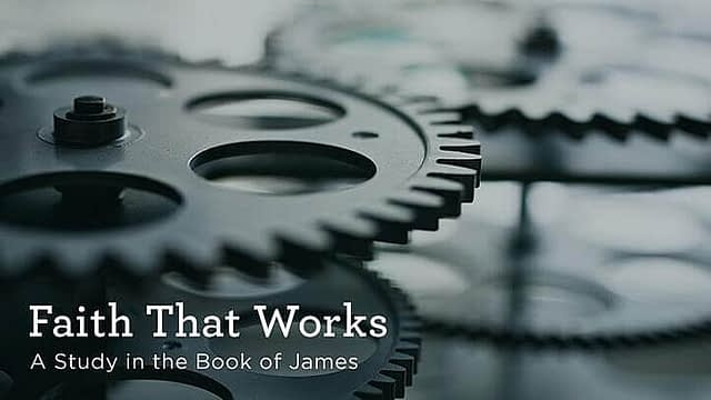"""Download (Free) — """"Faith That Works"""" — A Study in the Book of James"""