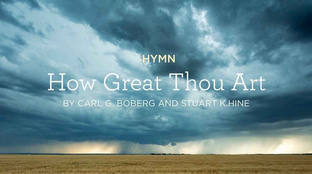 """This is a thumbnail for the post Hymn: """"How Great Thou Art"""" by Carl G. Boberg and Stuart K. Hine"""