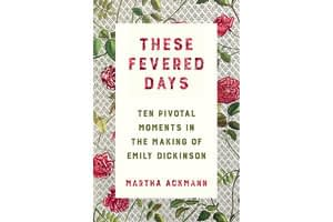 Emily Dickinson's life shines vibrantly in 'These Fevered Days'