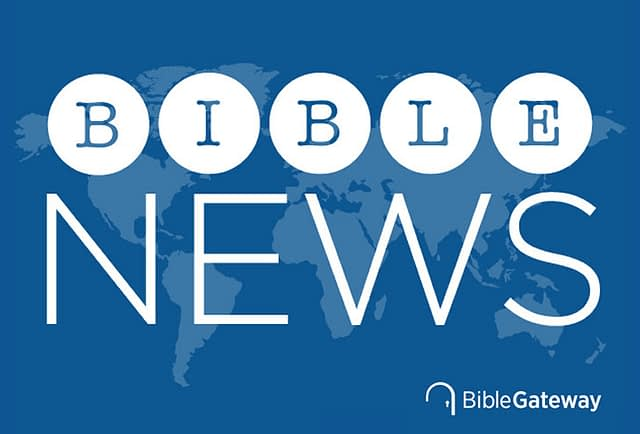 Bible News Roundup – Week of December 22, 2019