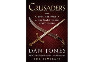 Dan Jones plunges into the clash of religions in 'Crusaders'