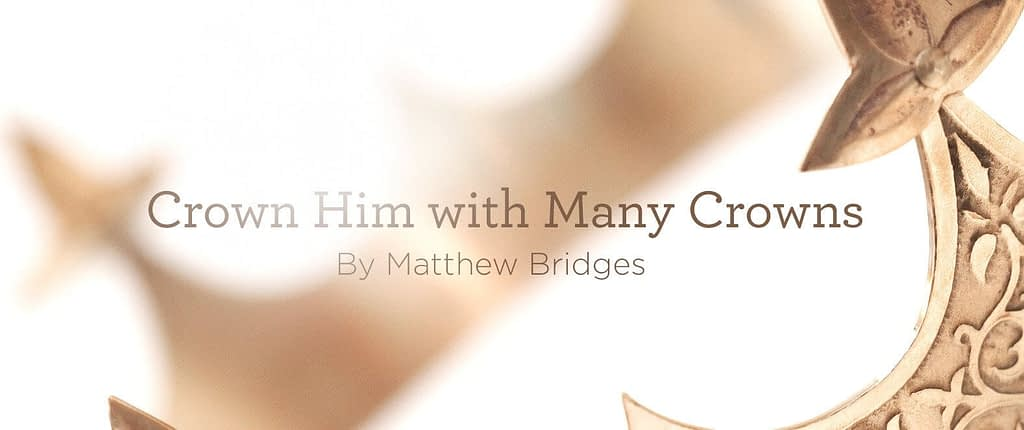 """This is a thumbnail for the post Hymn: """"Crown Him with Many Crowns"""" by Matthew Bridges"""