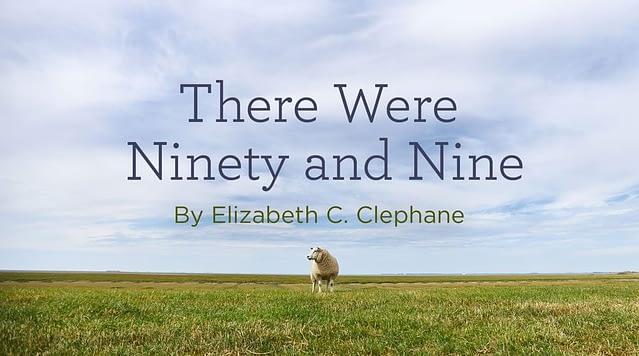 "Hymn: ""There Were Ninety and Nine"" by Elizabeth C. Clephane"