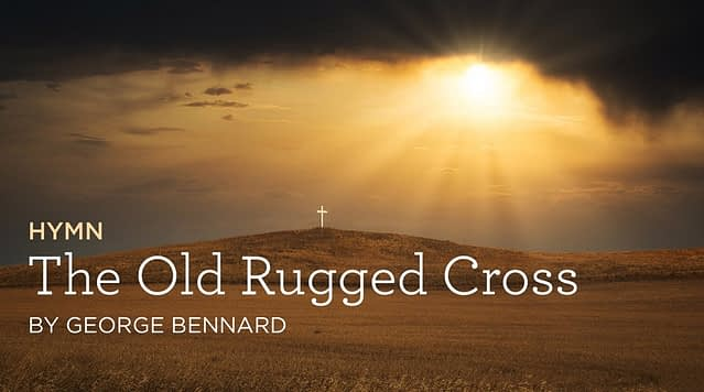 "Hymn: ""The Old Rugged Cross"" by George Bennard"